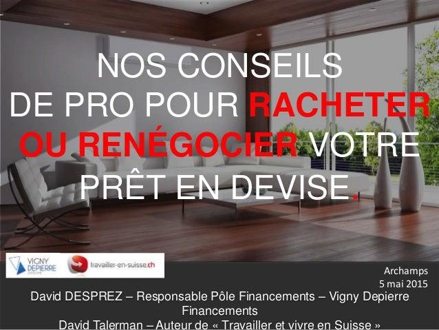 David DESPREZ – Responsable Pôle Financements – Vigny Depierre Financements David Talerman – Auteur de « Travailler et viv...
