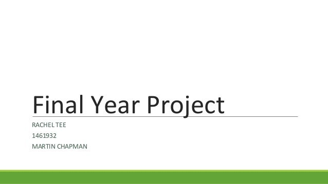 Final Year Project RACHEL TEE 1461932 MARTIN CHAPMAN