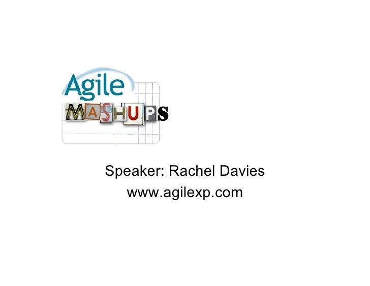 S  Speaker: Rachel Davies   www.agilexp.com