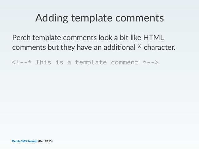 Perch cms summit perch template tips and tricks 70 adding template comments maxwellsz