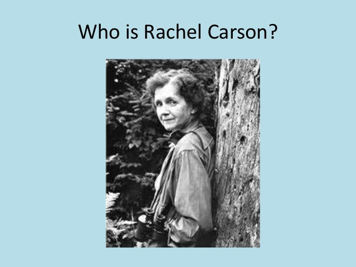 Who is Rachel Carson?