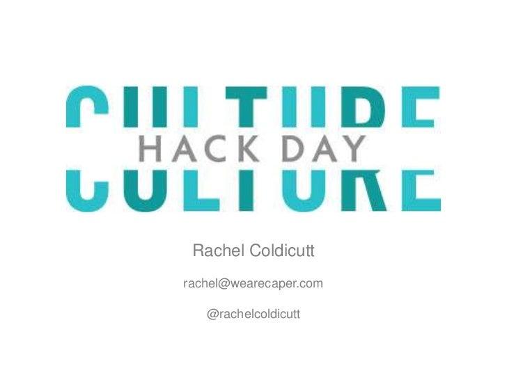 Rachel Coldicutt<br />rachel@wearecaper.com<br />@rachelcoldicutt<br />
