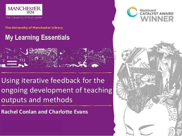 @mlemanchester My Learning Essentials The University of Manchester Library Using iterative feedback for the ongoing develo...