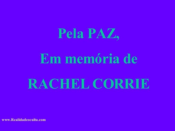 Pela PAZ, Em memória de RACHEL CORRIE www.Realidadeoculta.com