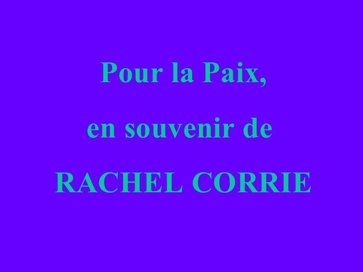 Pour la Paix, en souvenir de  RACHEL CORRIE