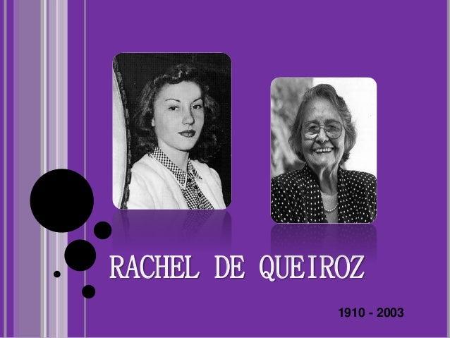 RACHEL DE QUEIROZ 1910 - 2003
