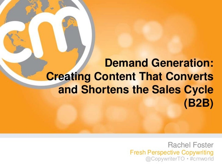 Demand Generation:Creating Content That Converts  and Shortens the Sales Cycle                         (B2B)              ...