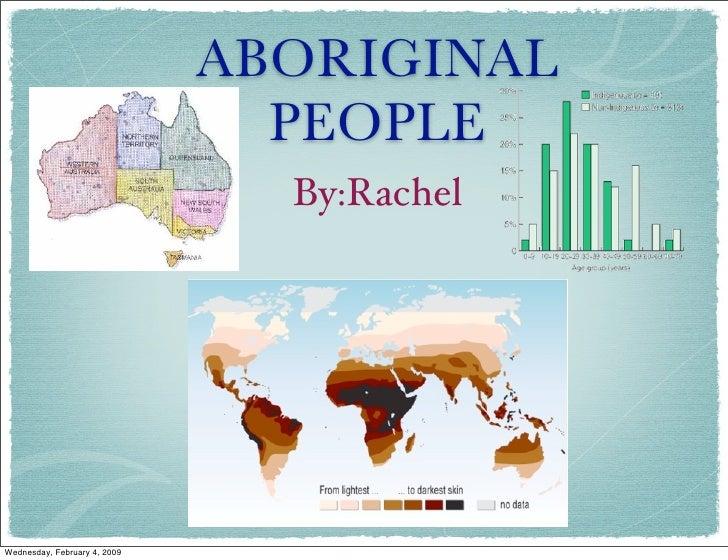ABORIGINAL                                 PEOPLE                                 By:Rachel     Wednesday, February 4, 2009