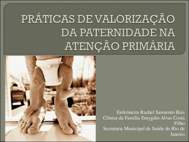 Enfermeira Rachel Sarmento Reis  Clínica da Família Emygdio Alves Costa  Filho  Secretaria Municipal de Saúde do Rio de  J...