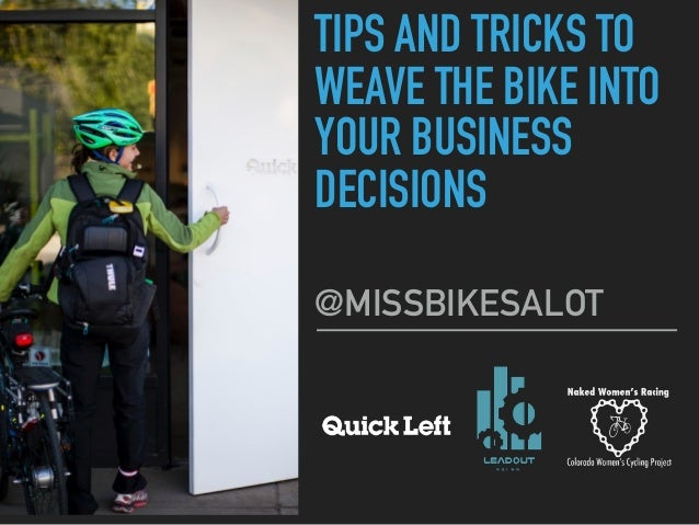 TIPS AND TRICKS TO WEAVE THE BIKE INTO YOUR BUSINESS DECISIONS @MISSBIKESALOT