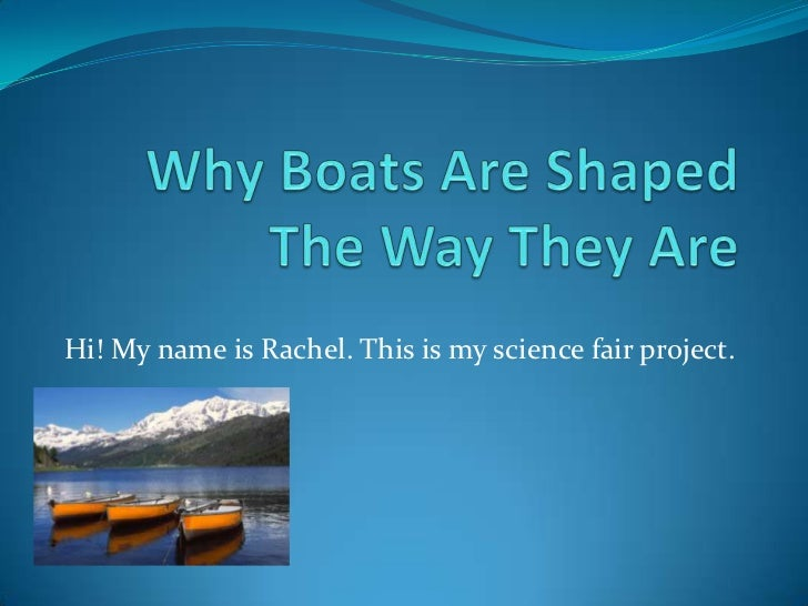 Hi! My name is Rachel. This is my science fair project.