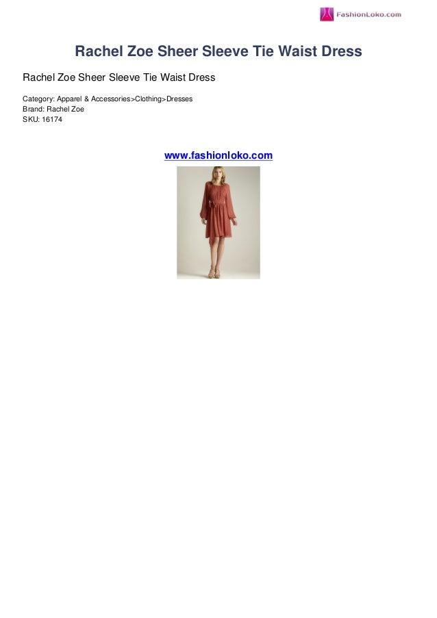 Rachel Zoe Sheer Sleeve Tie Waist DressRachel Zoe Sheer Sleeve Tie Waist DressCategory: Apparel & Accessories>Clothing>Dre...
