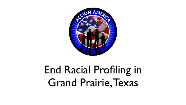 End Racial Profiling in Grand Prairie, Texas