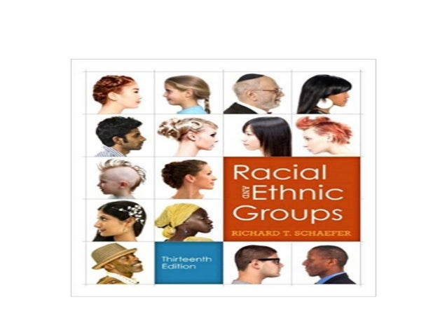 """Racial and ethnic groups,"""" by richard t. Schaefer 13th edition."""