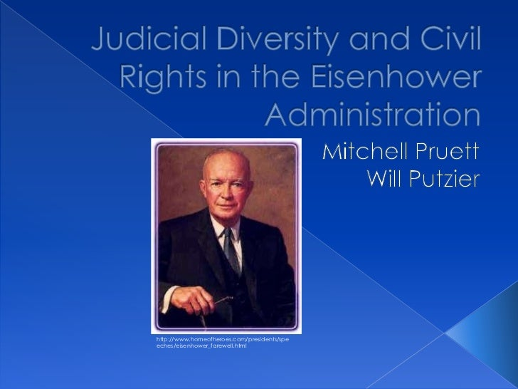 Judicial Diversity and Civil Rights in the Eisenhower Administration<br />Mitchell Pruett<br />Will Putzier<br />http://ww...