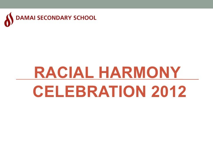 RACIAL HARMONYCELEBRATION 2012