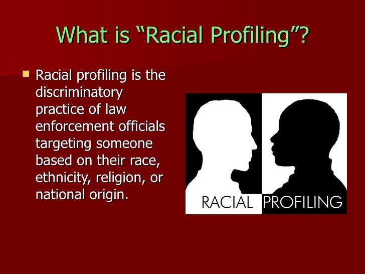 the issue of racial profiling by american law enforcement Explore how social psychology is tackling issues relating to racial profiling and racial on racial divisions in american for law enforcement and.