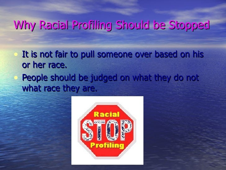the race against racial profiling Racial profiling and  to study racial profiling, and how race and ethnicity may play a  that michael shaw did discriminate against the.