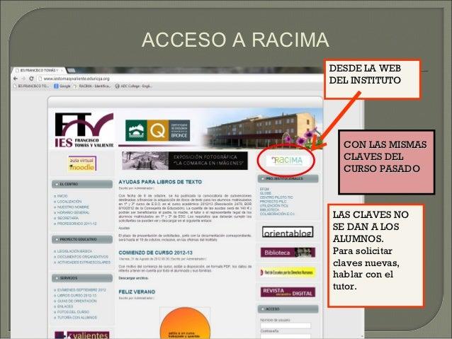 ACCESO A RACIMA              DESDE LA WEB              DEL INSTITUTO                   CON LAS MISMAS                   CL...