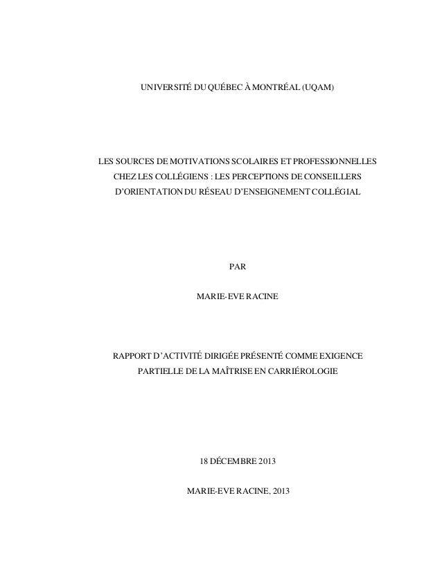 UNIVERSITÉ DU QUÉBEC À MONTRÉAL (UQAM) LES SOURCES DE MOTIVATIONS SCOLAIRES ET PROFESSIONNELLES CHEZ LES COLLÉGIENS : LES ...