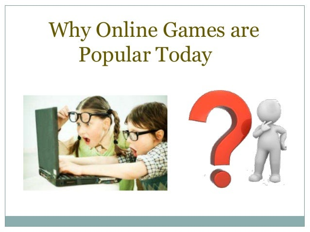 Why Online Games are Popular Today