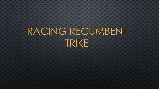 RACING RECUMBENT TRIKE