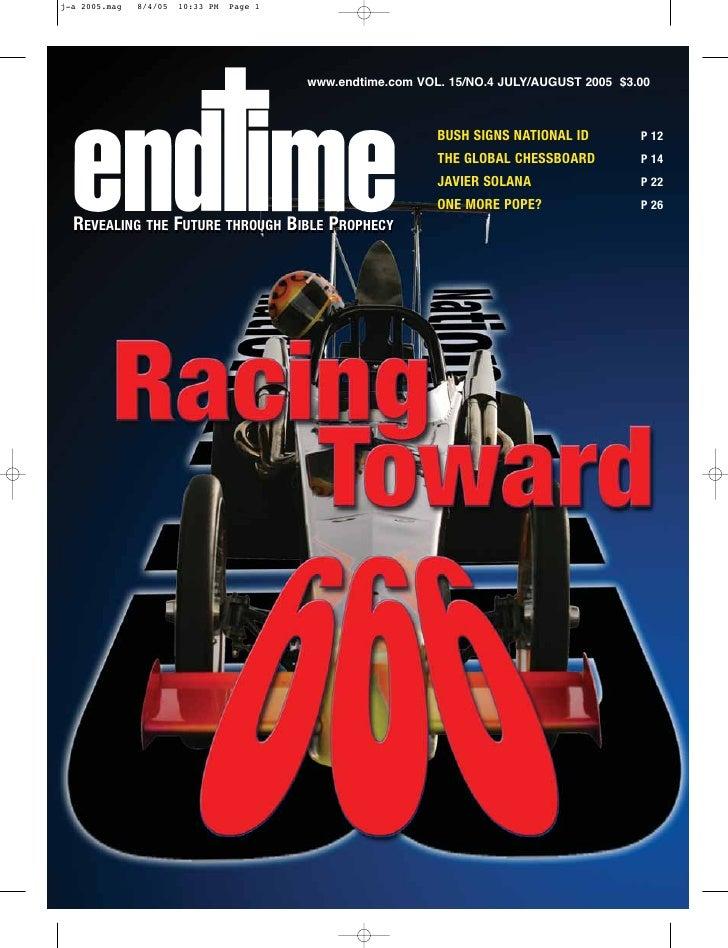www.endtime.com VOL. 15/NO.4 JULY/AUGUST 2005 $3.00                                                      BUSH SIGNS NATION...