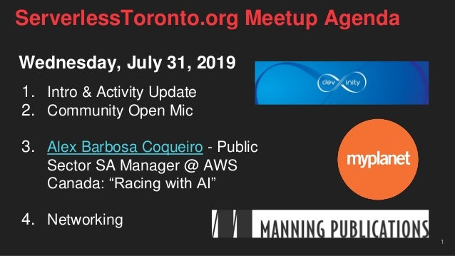 Wednesday, July 31, 2019 1. Intro & Activity Update 2. Community Open Mic 3. Alex Barbosa Coqueiro - Public Sector SA Mana...