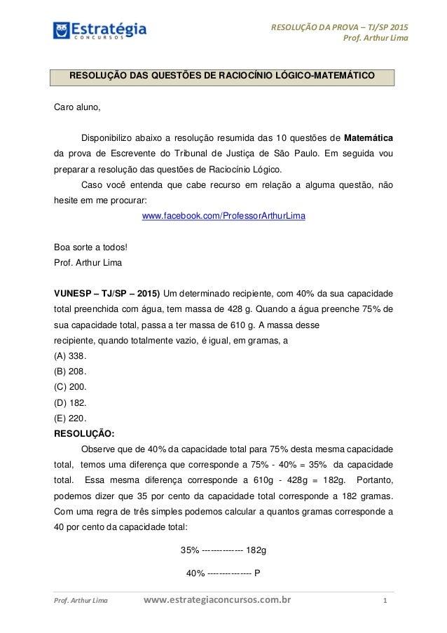 RESOLUÇÃO DA PROVA – TJ/SP 2015 Prof. Arthur Lima Prof. Arthur Lima www.estrategiaconcursos.com.br 1 RESOLUÇÃO DAS QUESTÕE...