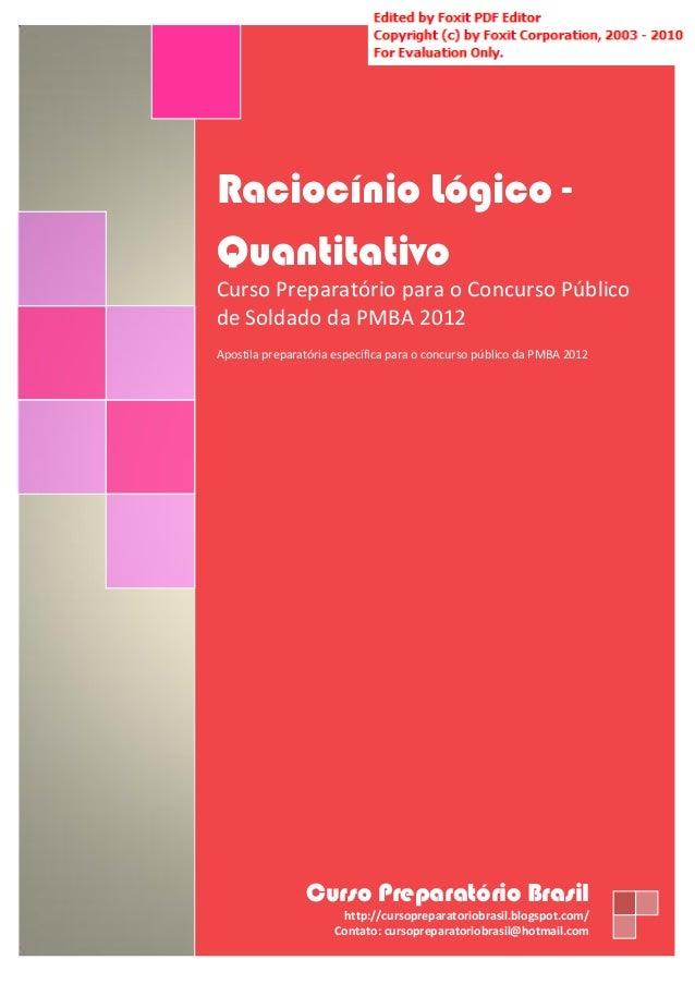 Curso Preparatório Brasil cursopreparatoriobrasil@hotmail.com http://cursopreparatoriobrasil.blogspot.com/ 0 Raciocínio Ló...