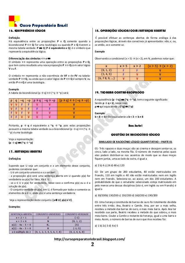 Curso Preparatório Brasil http://cursopreparatoriobrasil.blogspot.com/ 2 16. EQUIVALÊNCIA LÓGICA Definição Há equivalência...