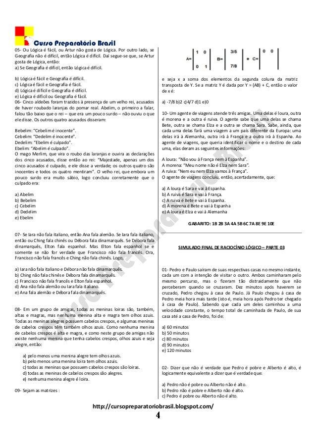 Curso Preparatório Brasil http://cursopreparatoriobrasil.blogspot.com/ 4 05- Ou Lógica é fácil, ou Artur não gosta de Lógi...
