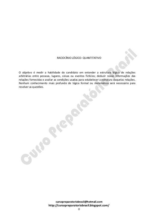 cursopreparatoriobrasil@hotmail.com http://cursopreparatoriobrasil.blogspot.com/ 0 RACIOCÍNIO LÓGICO- QUANTITATIVO O objet...