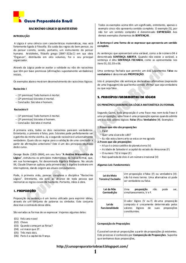 Curso Preparatório Brasil http://cursopreparatoriobrasil.blogspot.com/ 1 RACIOCÍNIO LÓGICO QUANTITATIVO INTRODUÇÃO A Lógic...