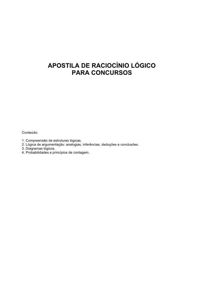 APOSTILA DE RACIOCÍNIO LÓGICO                      PARA CONCURSOSConteúdo:1. Compreensão de estruturas lógicas.2. Lógica d...