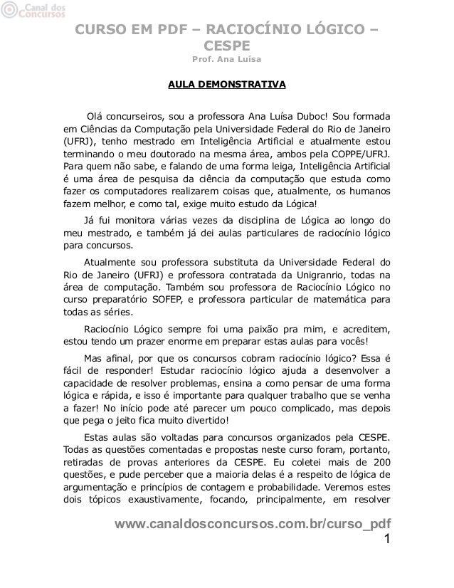CURSO EM PDF – RACIOCÍNIO LÓGICO – CESPE Prof. Ana Luísa AULA DEMONSTRATIVA Olá concurseiros, sou a professora Ana Luísa D...