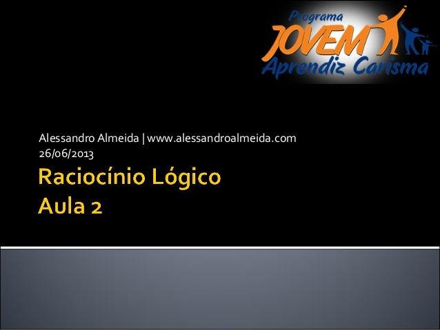 AlessandroAlmeida | www.alessandroalmeida.com 26/06/2013