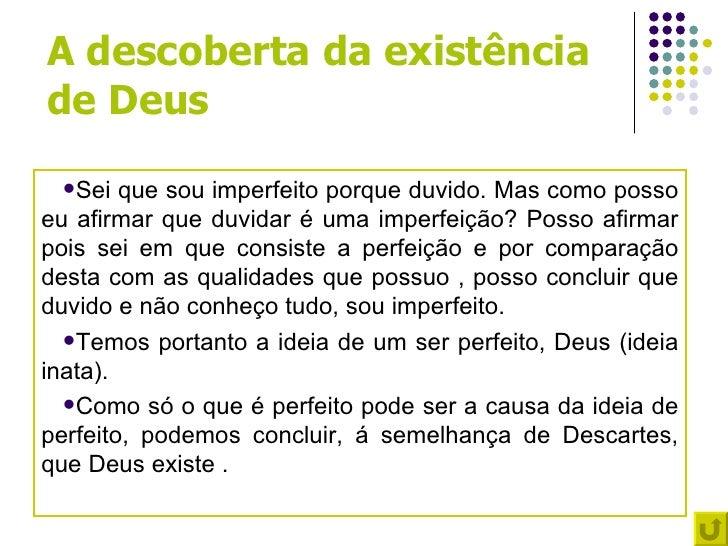 A descoberta da existênciade Deus Sei   que sou imperfeito porque duvido. Mas como possoeu afirmar que duvidar é uma impe...
