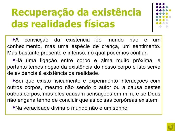 Recuperação da existência das realidades físicas  A   convicção da existência do mundo não e umconhecimento, mas uma espé...