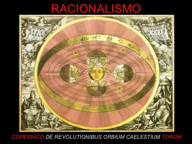 COPERNICO  DE REVOLUTIONIBUS ORBIUM CAELESTIUM   TORUM RACIONALISMO