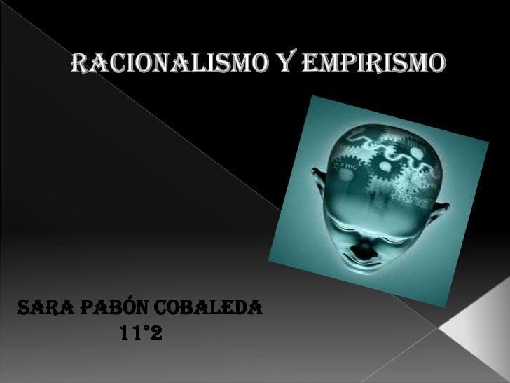 (Del latín, ratio, razón)Es una corriente filosófica que se desarrolla en laEuropa continental durante los siglos XVII y X...