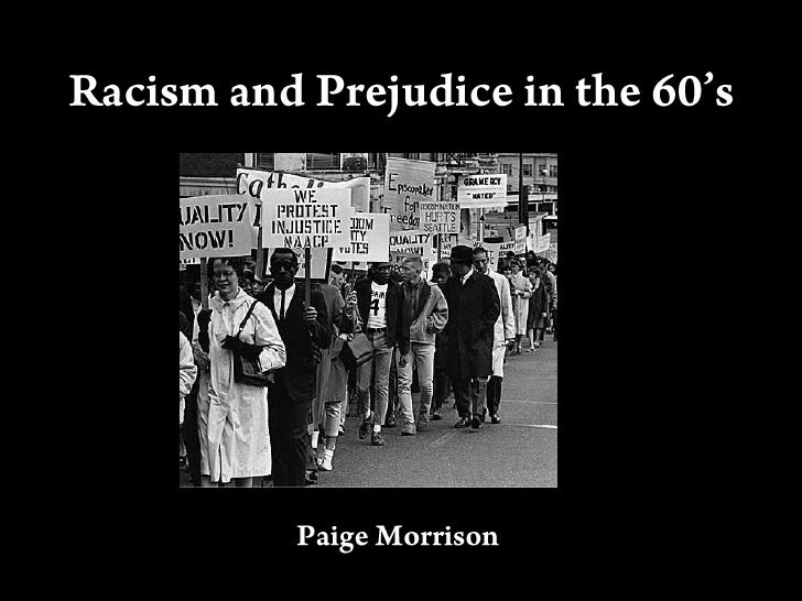 essays racism and prejudice Discrimination term papers (paper 9973) on racial discrimination and prejudice : racial discrimination and prejudice racism and prejudice has gradually become one of the major impacts and burdens all over the world.
