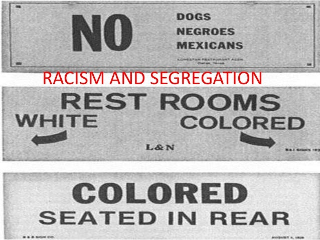 RACISM AND SEGREGATION