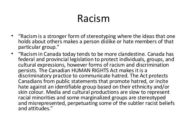 """Racism • """"Racism is a stronger form of stereotyping where the ideas that one holds about others makes a person dislike or ..."""