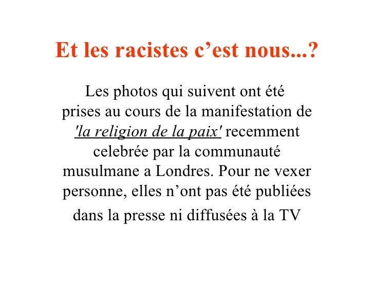 Et les racistes c'est nous...? Les photos qui suivent ont été  prises au cours de la manifestation de  'la religion de la ...