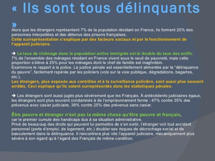 <ul><li>Alors que les étrangers représentent 7% de la population résidant en France, ils forment 20% des personnes interpe...