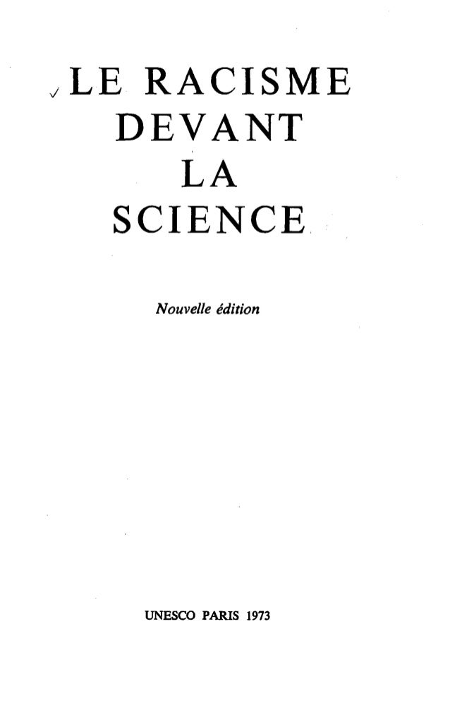 J  LE RACISME DEVANT LA SCIENCE Nouvelle édition  UNESCO PARIS 1973