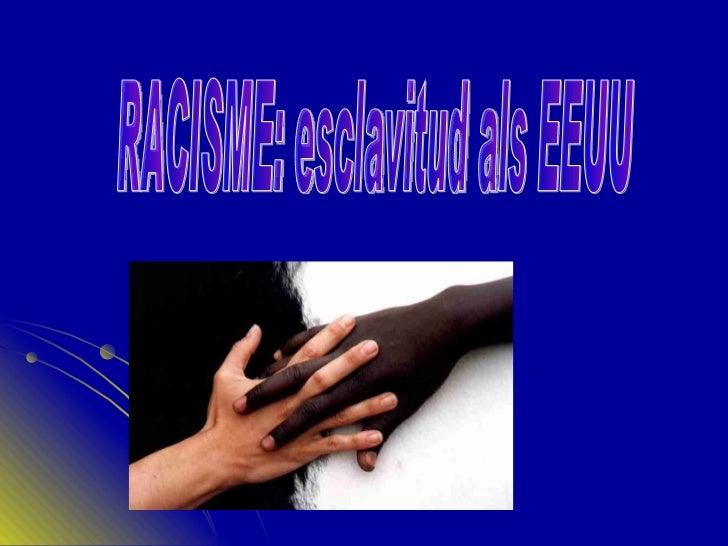 RACISME: esclavitud als EEUU