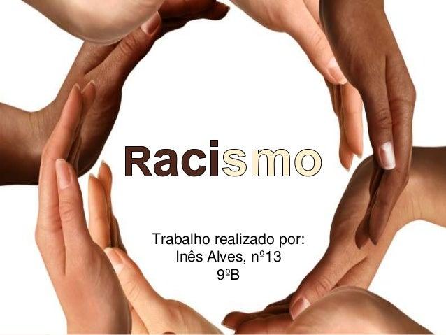 Trabalho realizado por: Inês Alves, nº13 9ºB