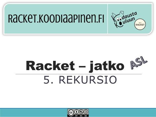 Racket – jatko 5. REKURSIO